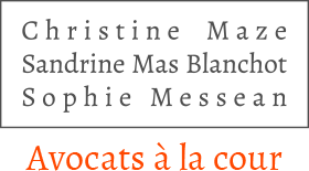 Le Bureau d'Avocats Christine Maze, Sandrine Mas Blanchot et Sophie Messean avocat à la cours